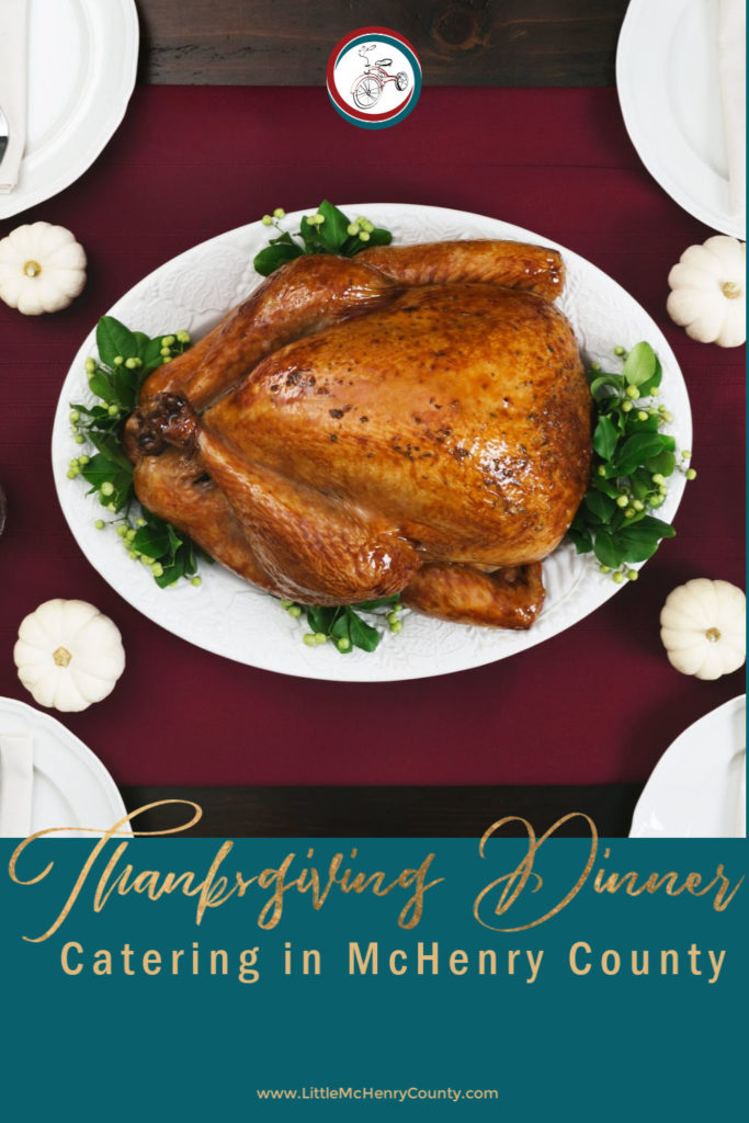 Find a grocery store or restaurant that is catering Thanksgiving Dinner to go and leave the cooking to someone else! We have locations in McHenry County!